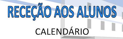 Calendário das reuniões com os Encarregados de Educação e da receção aos alunos